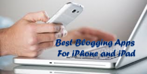 Best blogging apps for iphone and ipad
