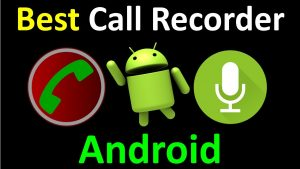 5 Best Call Recorder Apps for Android