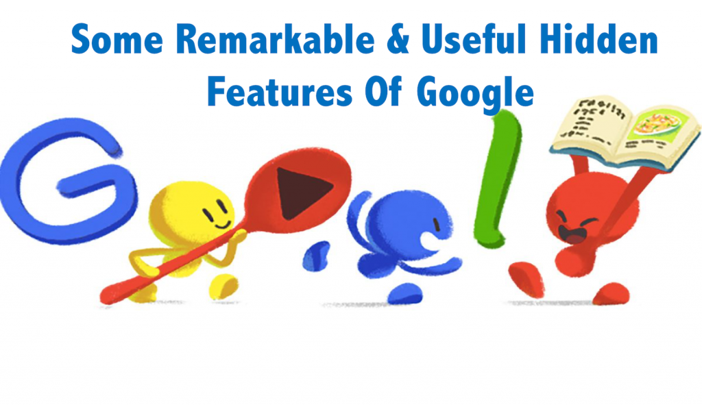 Remarkable Hidden Features Of Google That You Must Know