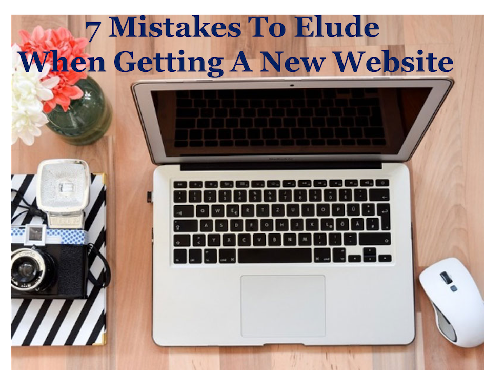 7 Mistakes To Elude When Getting A New Website