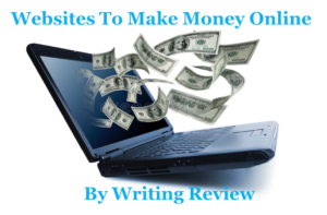 Best Websites To Make Money Online By Writing Reviews