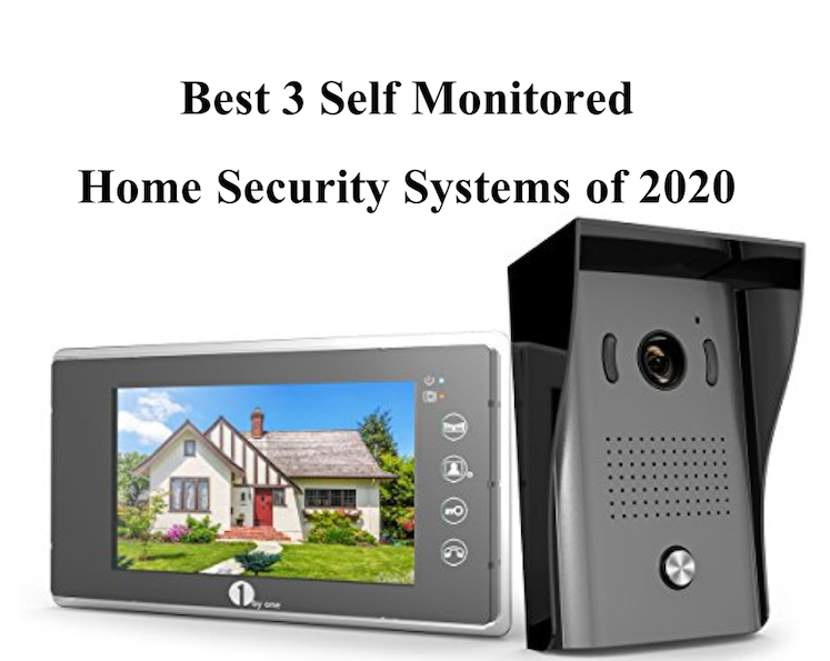3 Self Monitored Home Security Systems