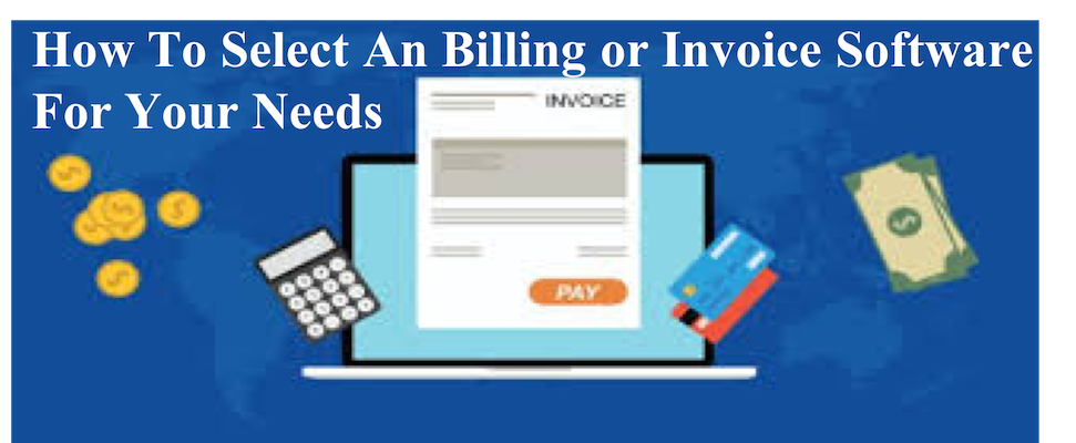 How To Select An Billing or Invoice Software For Your Needs